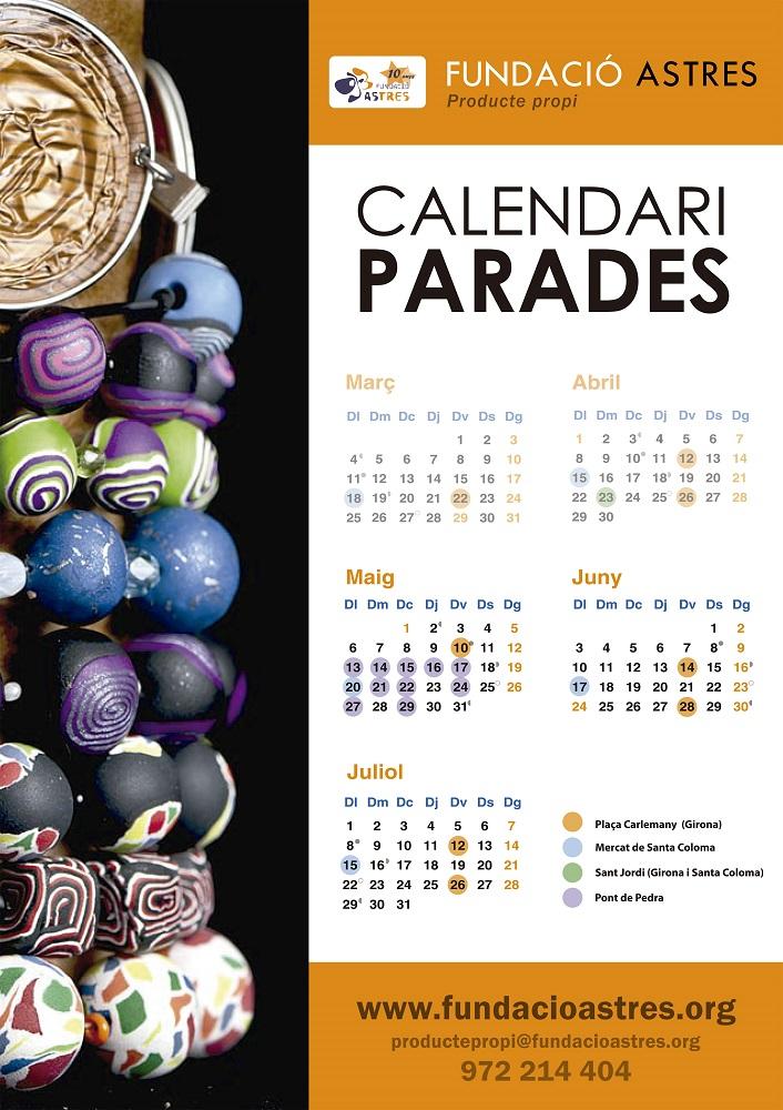 Calendari de les parades de producte propi de la Fundació Astres a Girona i a Santa Coloma de Farners entre març i juliol de 2013
